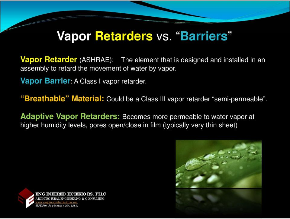 the movement of water by vapor. Vapor Barrier: A Class I vapor retarder.