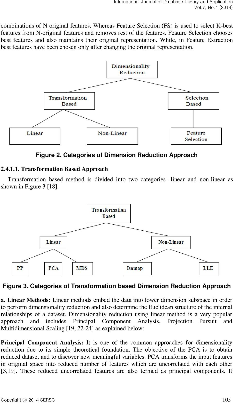 Figure 2. Categories of Dimension Reduction Approach 2.4.1.1. Transformation Based Approach Transformation based method is divided into two categories- linear and non-linear as shown in Figure 3 [18].