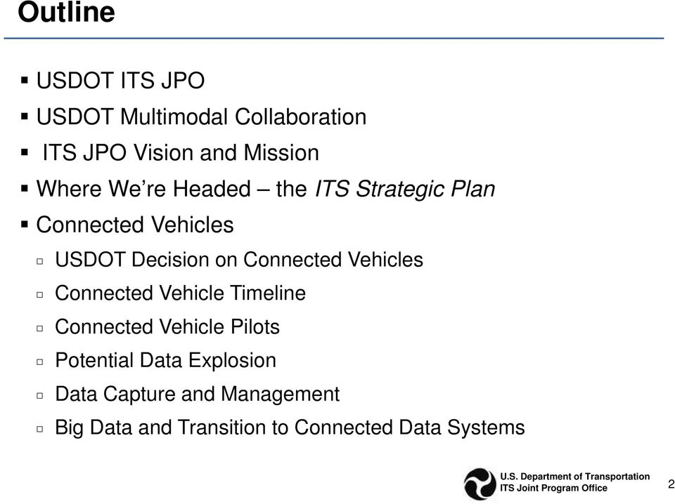 Connected Vehicles Connected Vehicle Timeline Connected Vehicle Pilots Potential