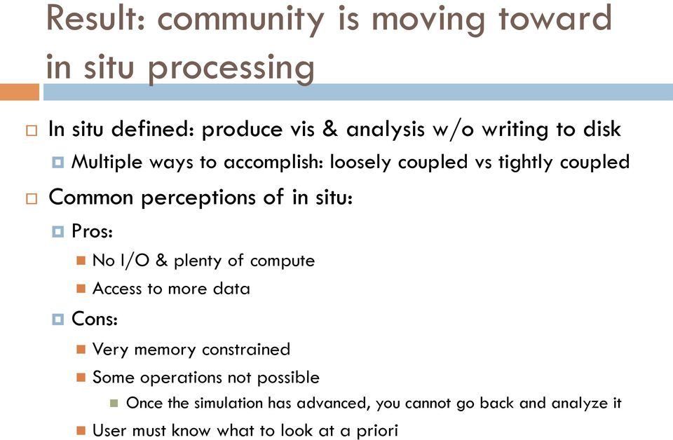 No I/O & plenty of compute n Access to more data Cons: n Very memory constrained n Some operations not