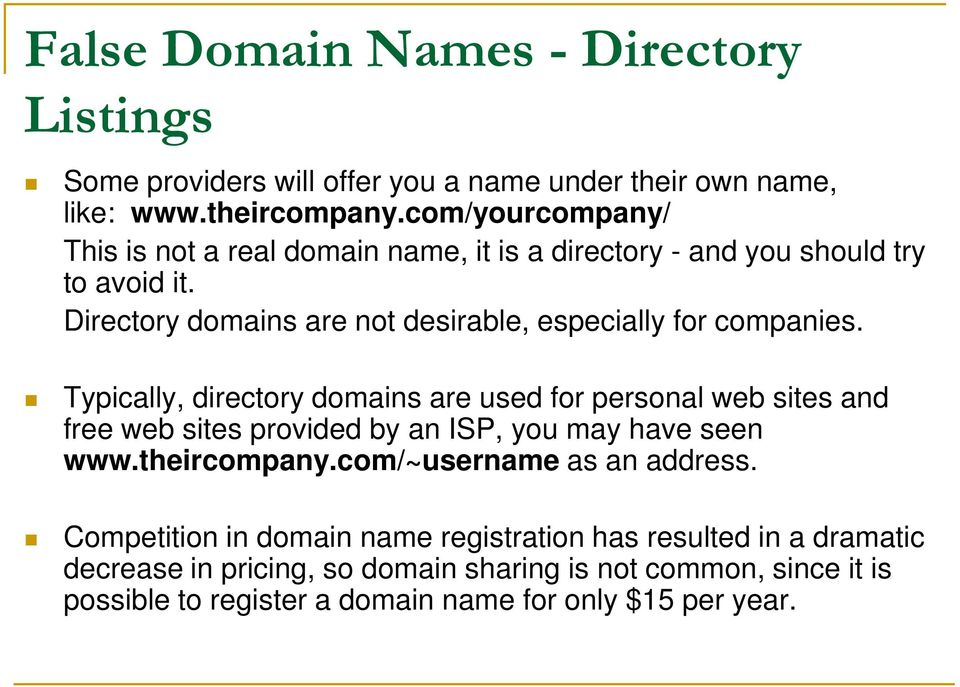 Directory domains are not desirable, especially for companies.