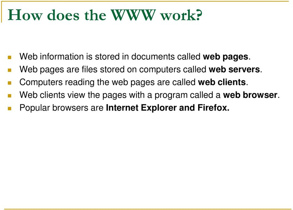 Web pages are files stored on computers called web servers.