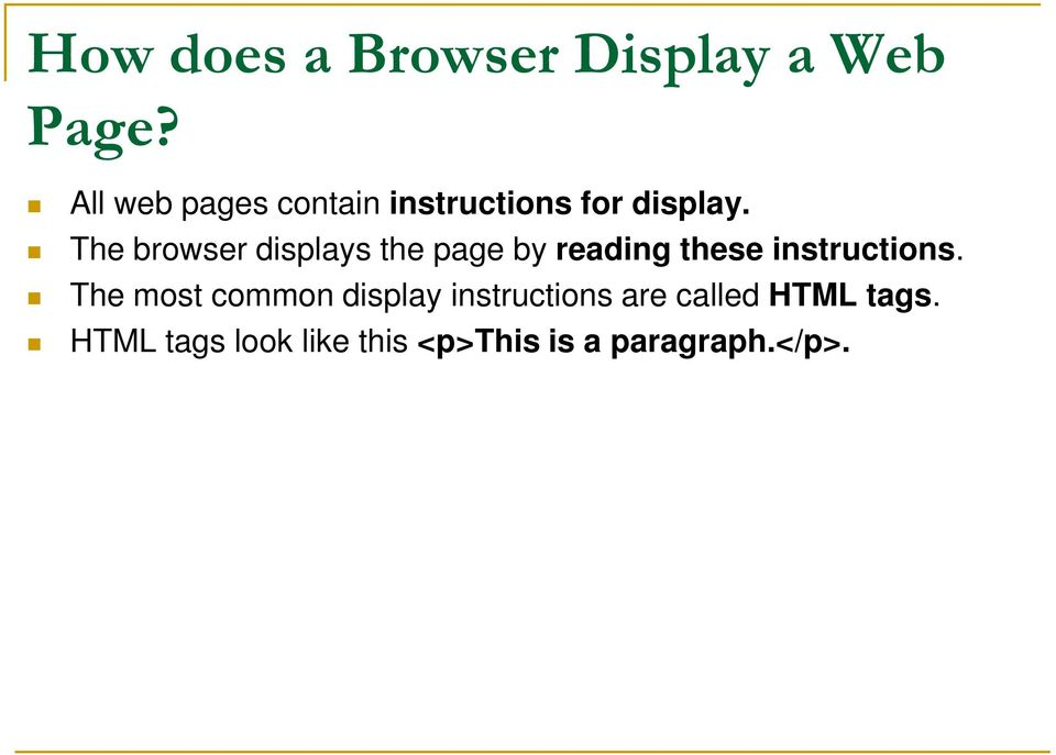 The browser displays the page by reading these instructions.