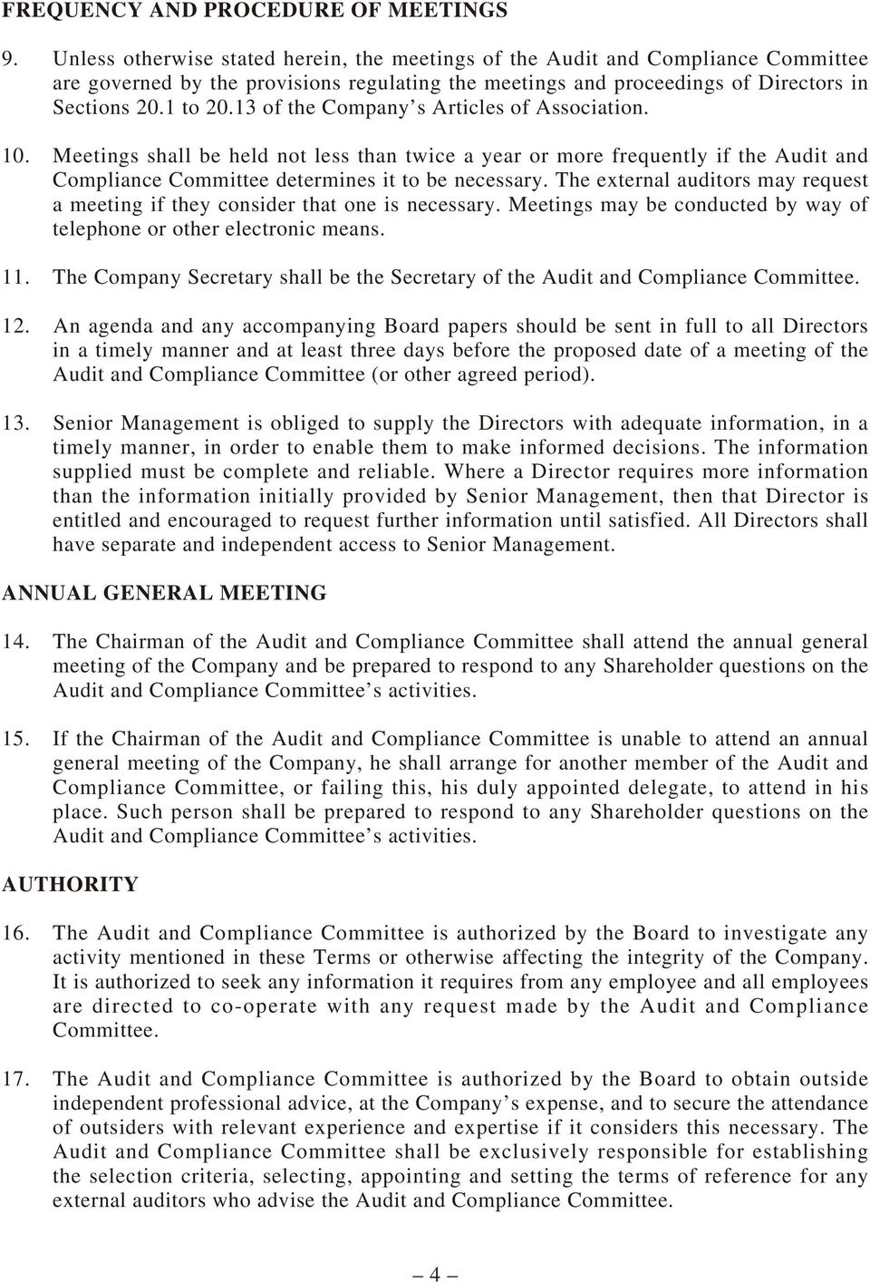 13 of the Company s Articles of Association. 10. Meetings shall be held not less than twice a year or more frequently if the Audit and Compliance Committee determines it to be necessary.