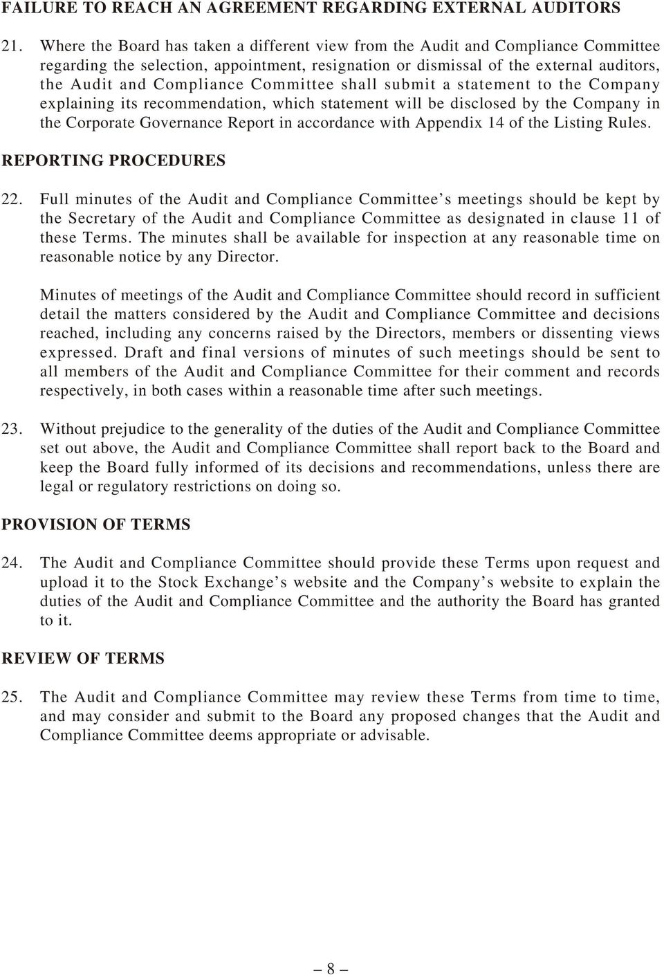 Committee shall submit a statement to the Company explaining its recommendation, which statement will be disclosed by the Company in the Corporate Governance Report in accordance with Appendix 14 of