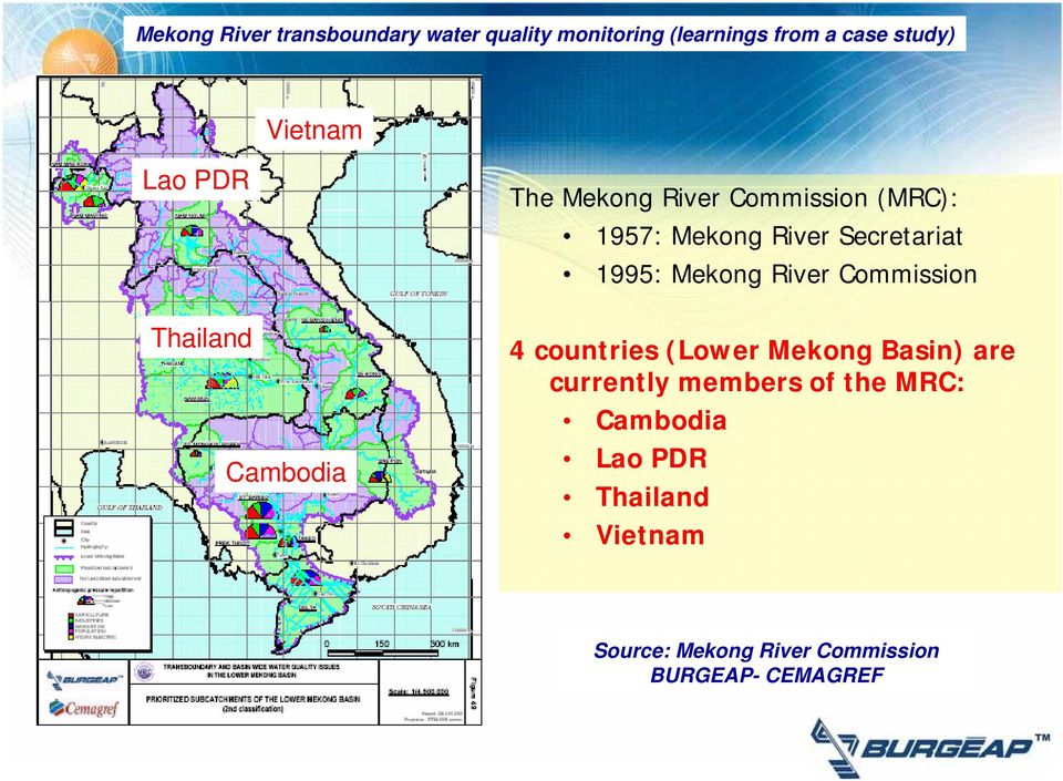 countries (Lower Mekong Basin) are currently members of the MRC: