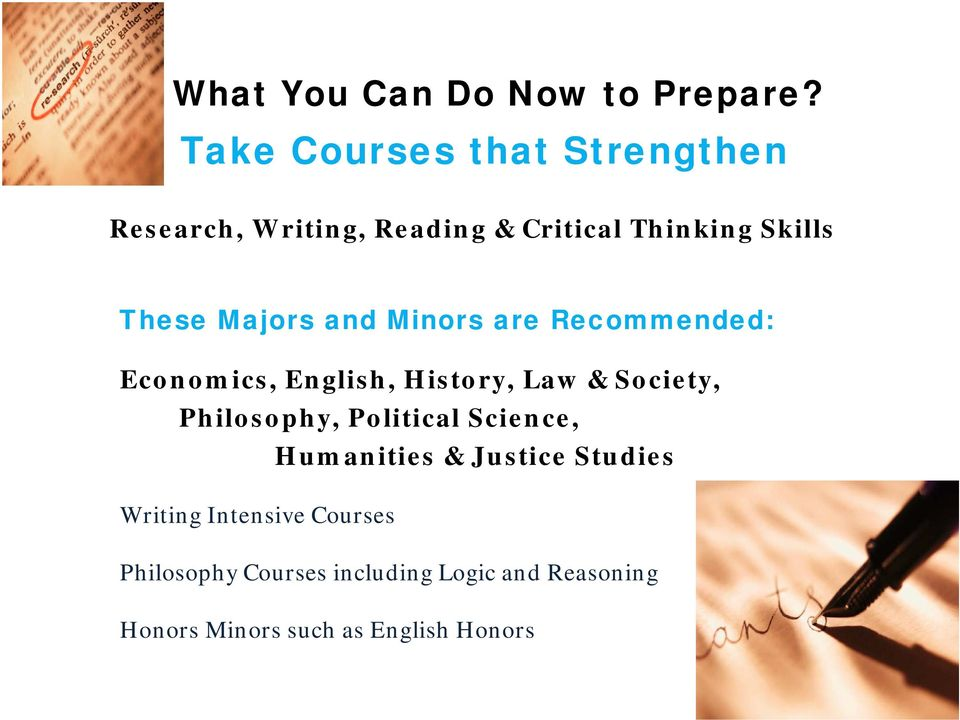 Majors and Minors are Recommended: Economics, English, History, Law & Society, Philosophy, h