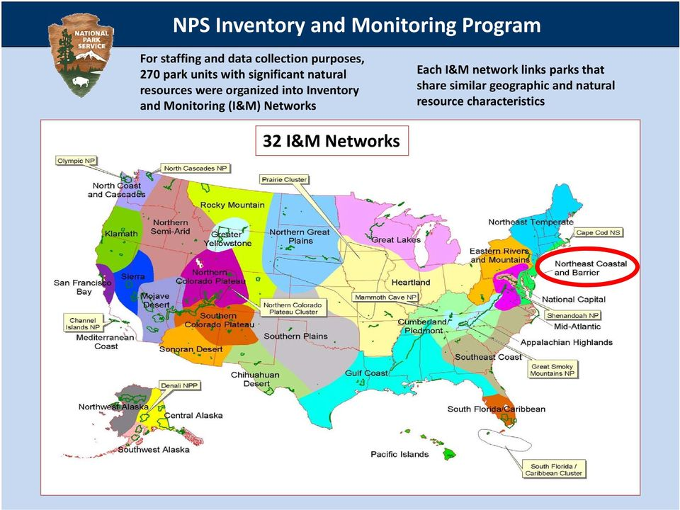 into Inventory and Monitoring (I&M) Networks Each I&M network links parks