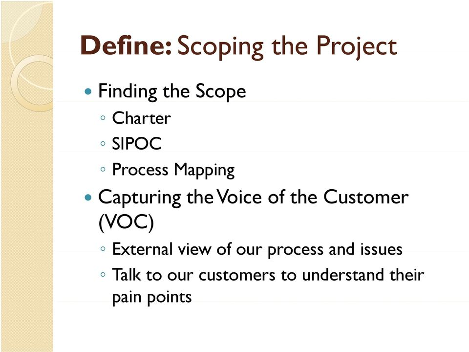 the Customer (VOC) External view of our process and