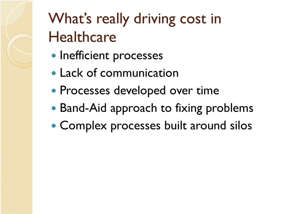 Processes developed over time Band-Aid