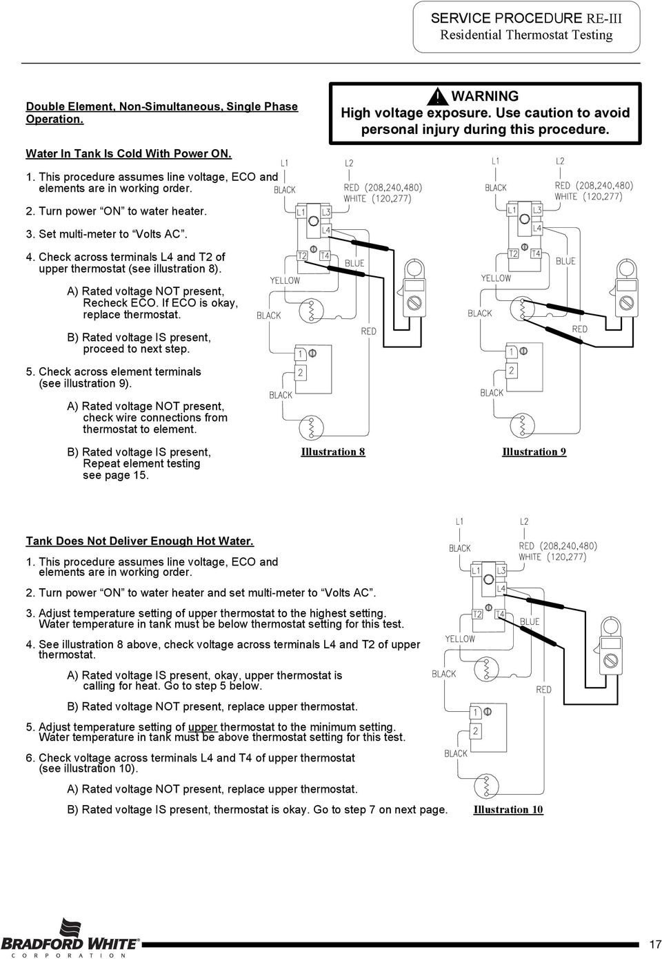 Check across terminals L4 and T2 of upper thermostat (see illustration 8). Recheck ECO. If ECO is okay, replace thermostat. proceed to next step. 5.