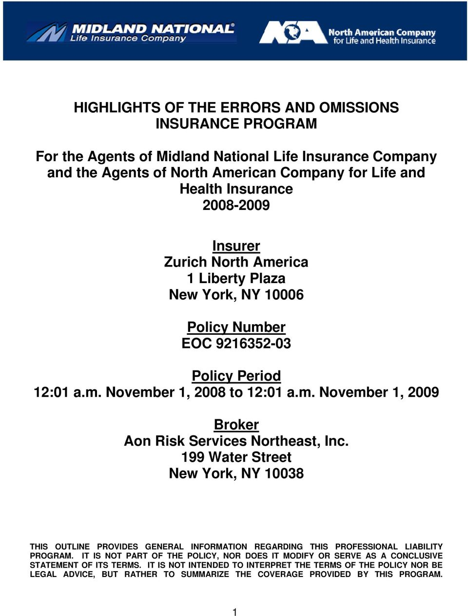199 Water Street New York, NY 10038 THIS OUTLINE PROVIDES GENERAL INFORMATION REGARDING THIS PROFESSIONAL LIABILITY PROGRAM.