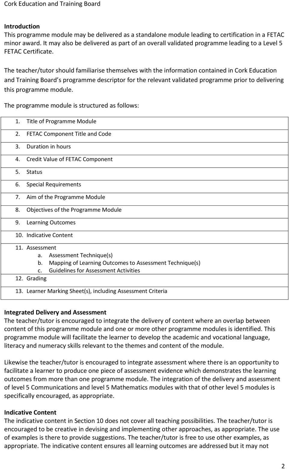The teacher/tutor should familiarise themselves with the information contained in Cork Education and Training Board s programme descriptor for the relevant validated programme prior to delivering