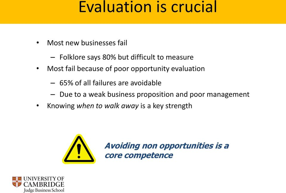 are avoidable Due to a weak business proposition and poor management Knowing