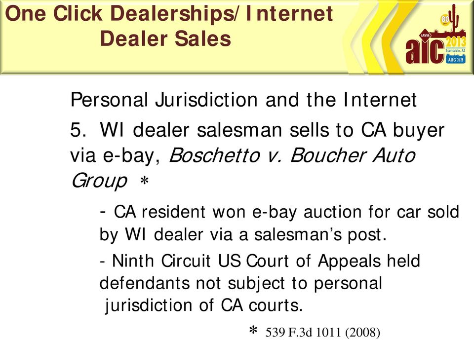 Boucher Auto Group - CA resident won e-bay auction for car sold by WI dealer via