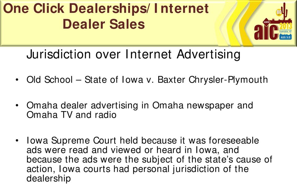 Iowa Supreme Court held because it was foreseeable ads were read and viewed or heard in Iowa,