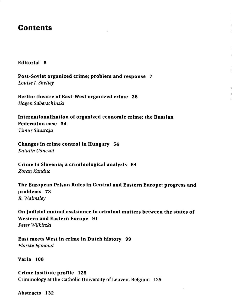 control In Hungoary 54 Katalin G^nczdl Crime in Slovenia; a criminological analysis 64 Zoran Kanduc The European Prison Rules in Central and Eastern Europe; progress and problems 73 R.