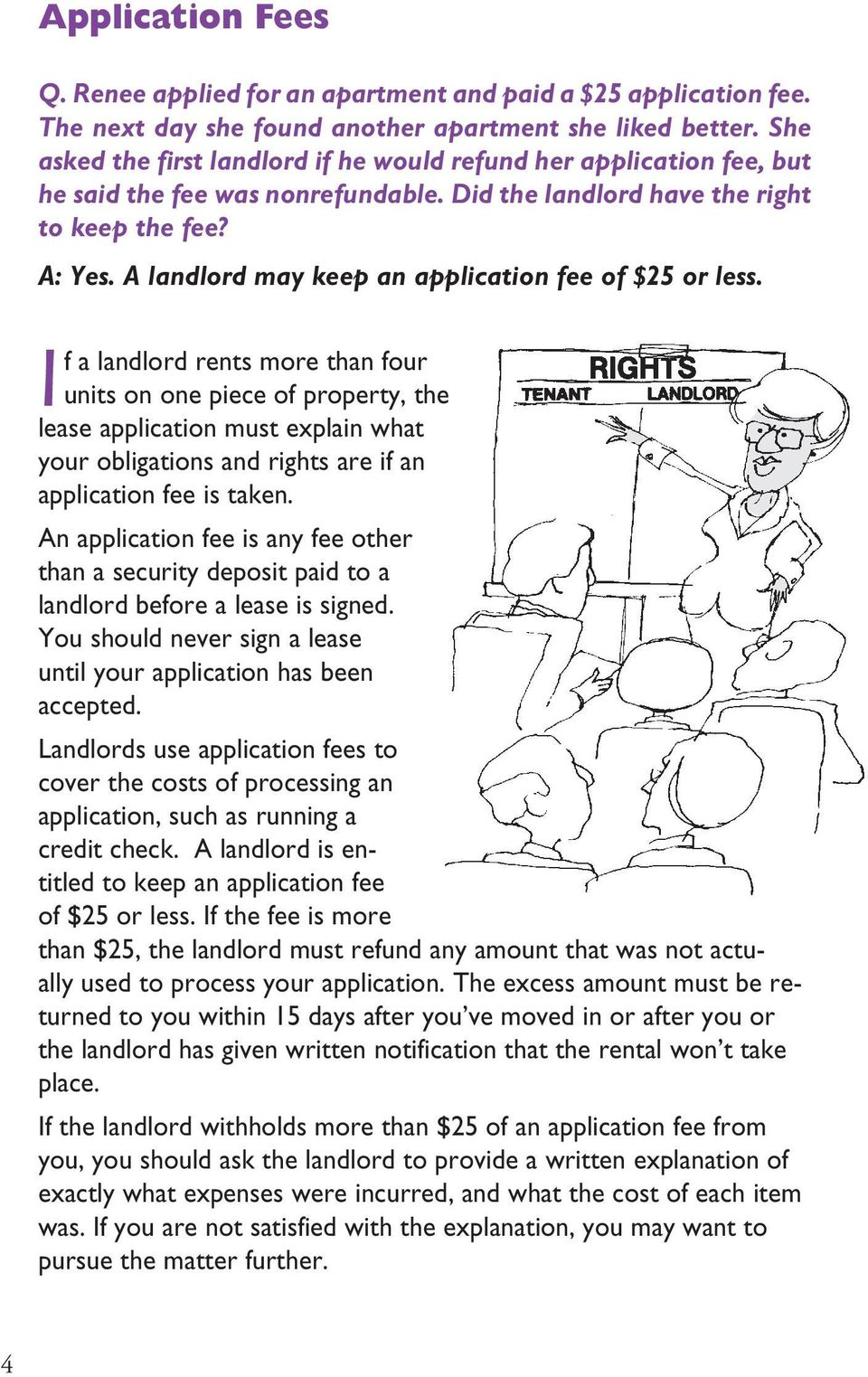 A landlord may keep an application fee of $25 or less.