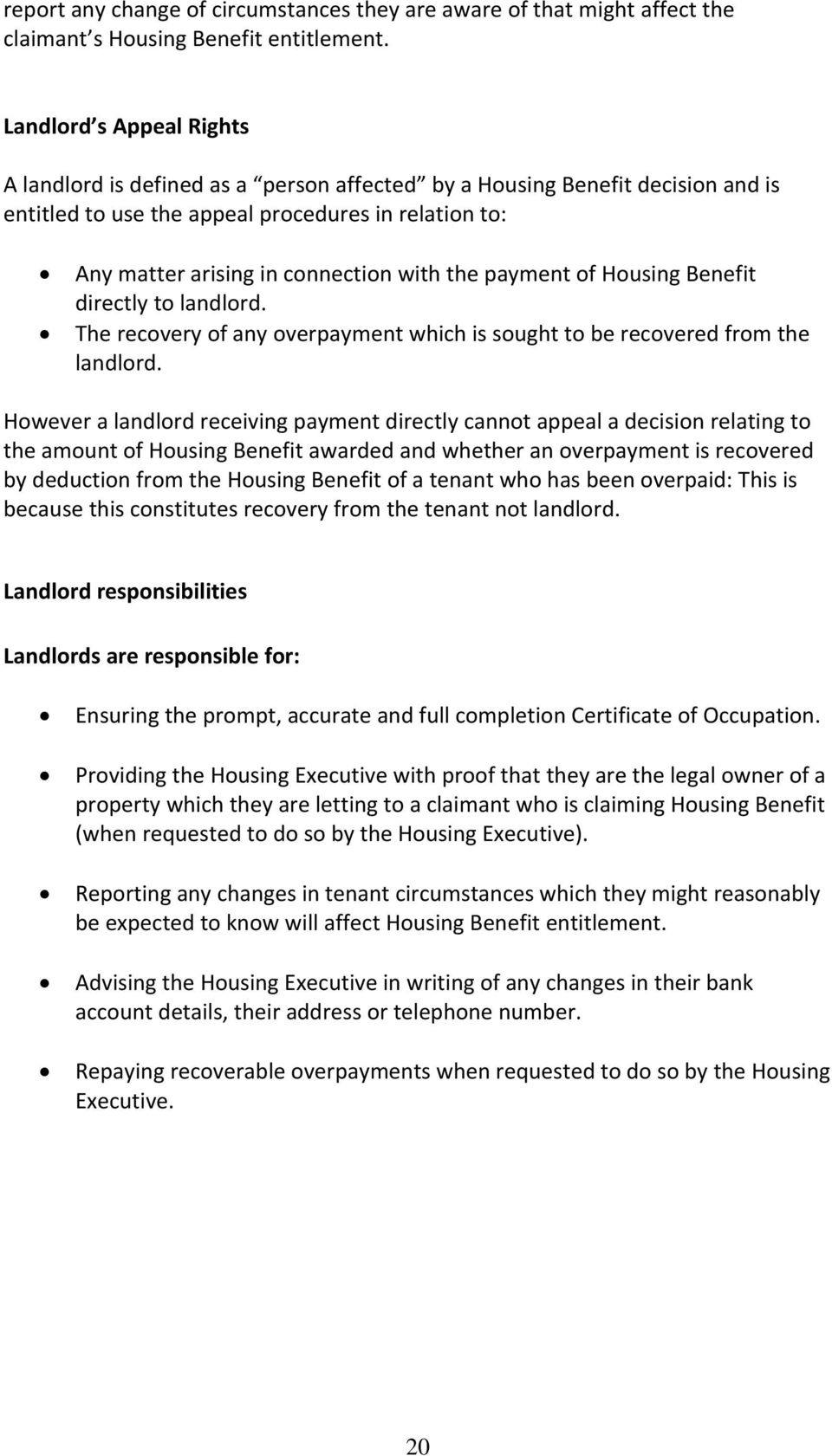 the payment of Housing Benefit directly to landlord. The recovery of any overpayment which is sought to be recovered from the landlord.
