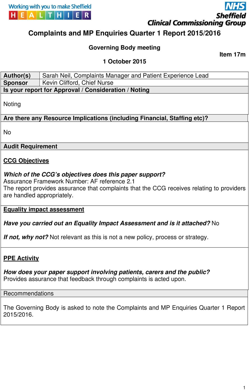 No Audit Requirement CCG Objectives Which of the CCG s objectives does this paper support? Assurance Framework Number: AF reference 2.