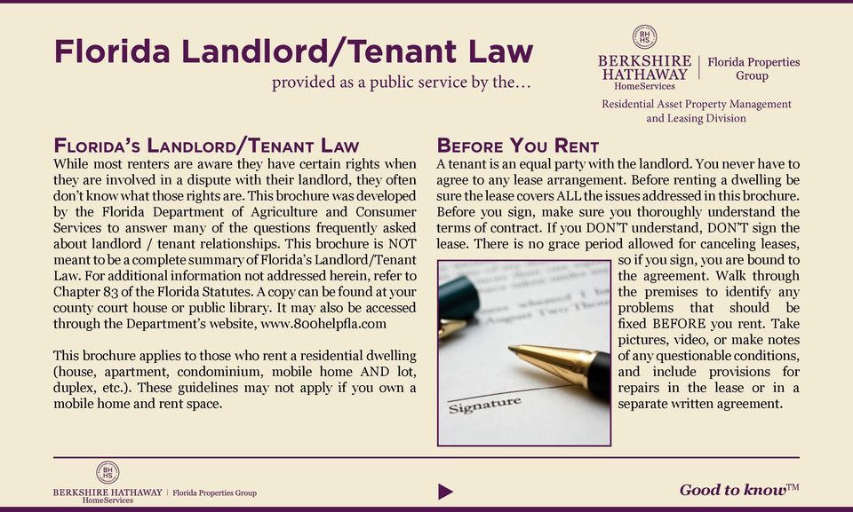 This brochure was developed by the Florida Department of Agriculture and Consumer Services to answer many of the questions frequently asked about landlord / tenant relationships.