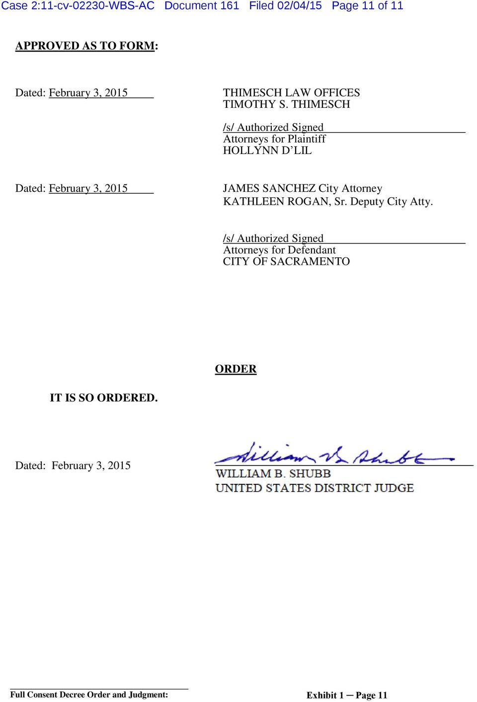 THIMESCH /s/ Authorized Signed Attorneys for Plaintiff HOLLYNN D LIL Dated: February 3, 2015 JAMES SANCHEZ City