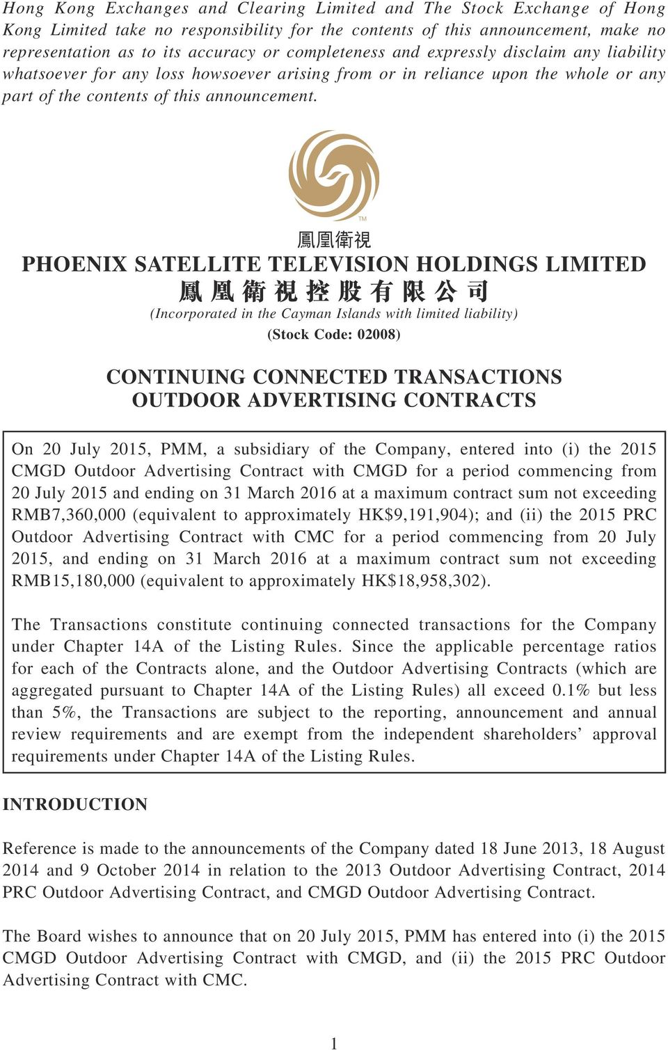 PHOENIX SATELLITE TELEVISION HOLDINGS LIMITED 鳳 凰 衛 視 控 股 有 限 公 司 (Incorporated in the Cayman Islands with limited liability) (Stock Code: 02008) CONTINUING CONNECTED TRANSACTIONS OUTDOOR ADVERTISING