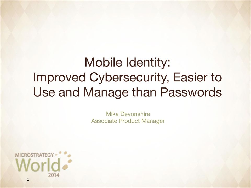 and Manage than Passwords Mika