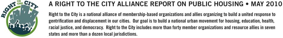 cities. Our goal is to build a national urban movement for housing, education, health, racial justice, and democracy.