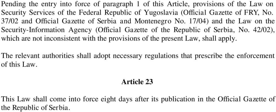 17/04) and the Law on the Security-Information Agency (Official Gazette of the Republic of Serbia, No.