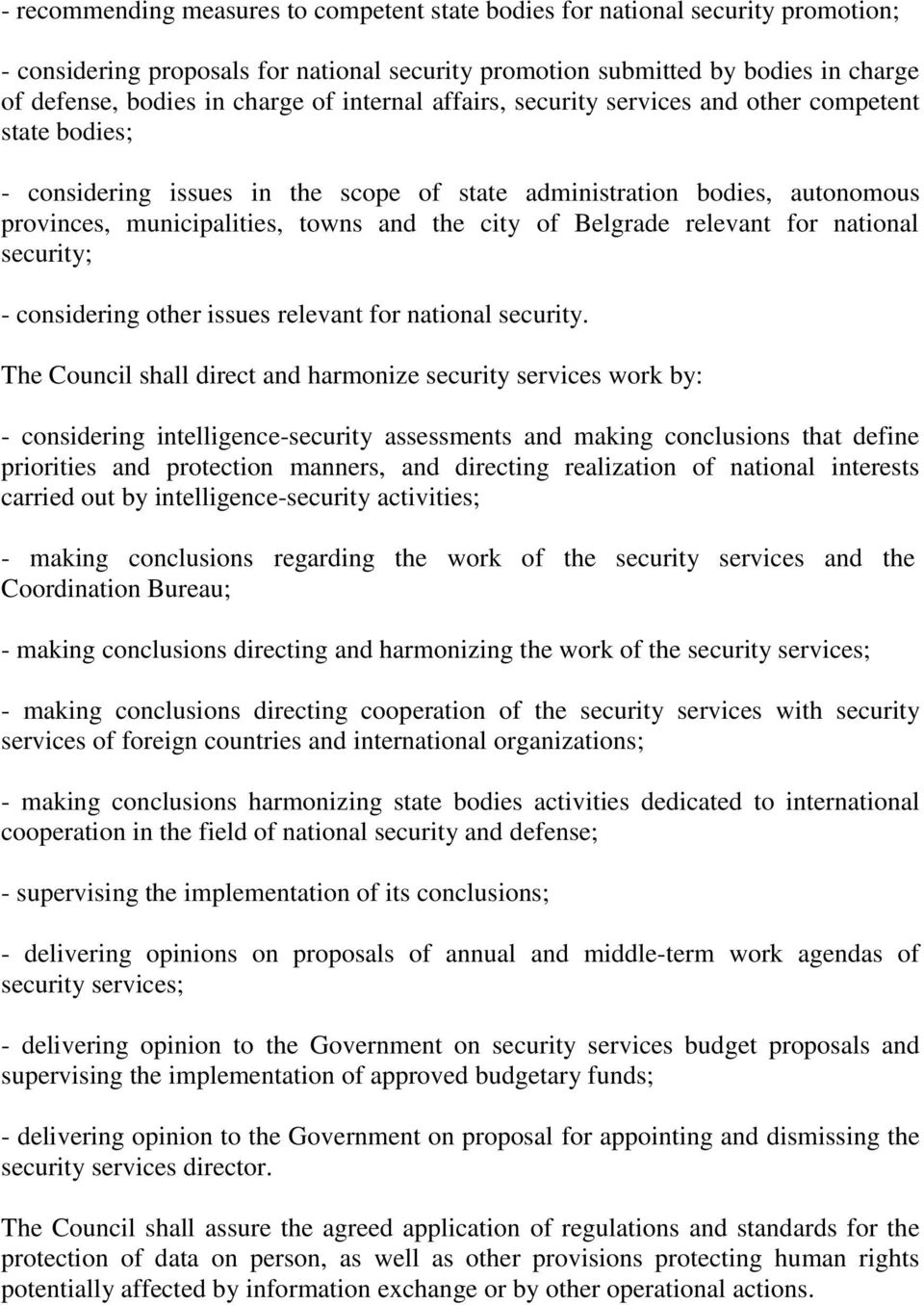 Belgrade relevant for national security; - considering other issues relevant for national security.