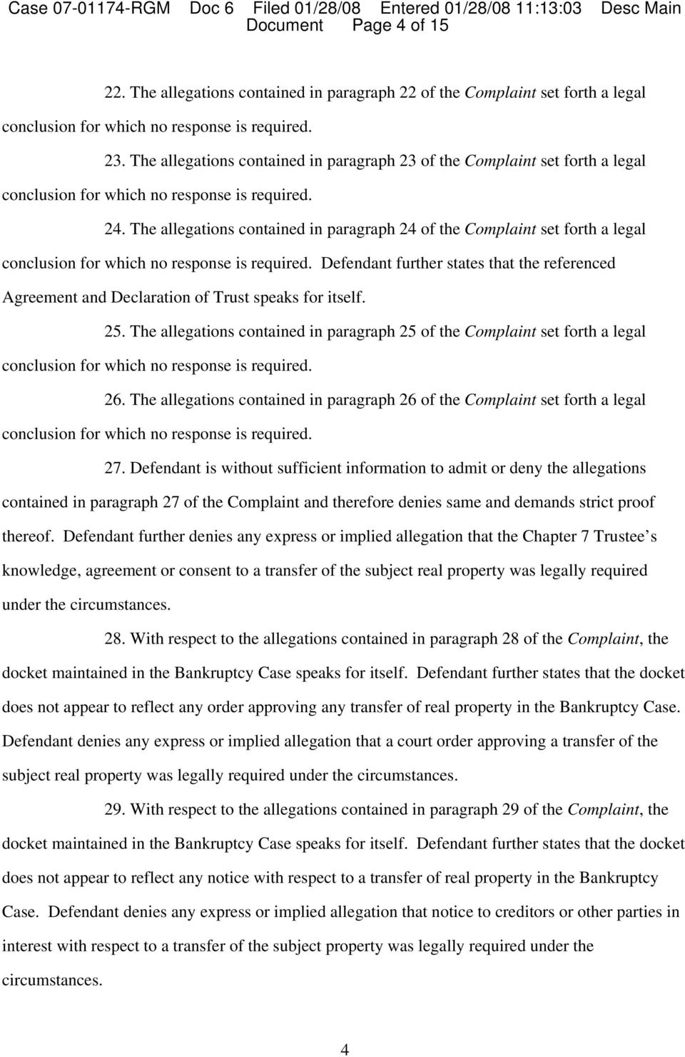 The allegations contained in paragraph 24 of the Complaint set forth a legal conclusion for which no response is required.