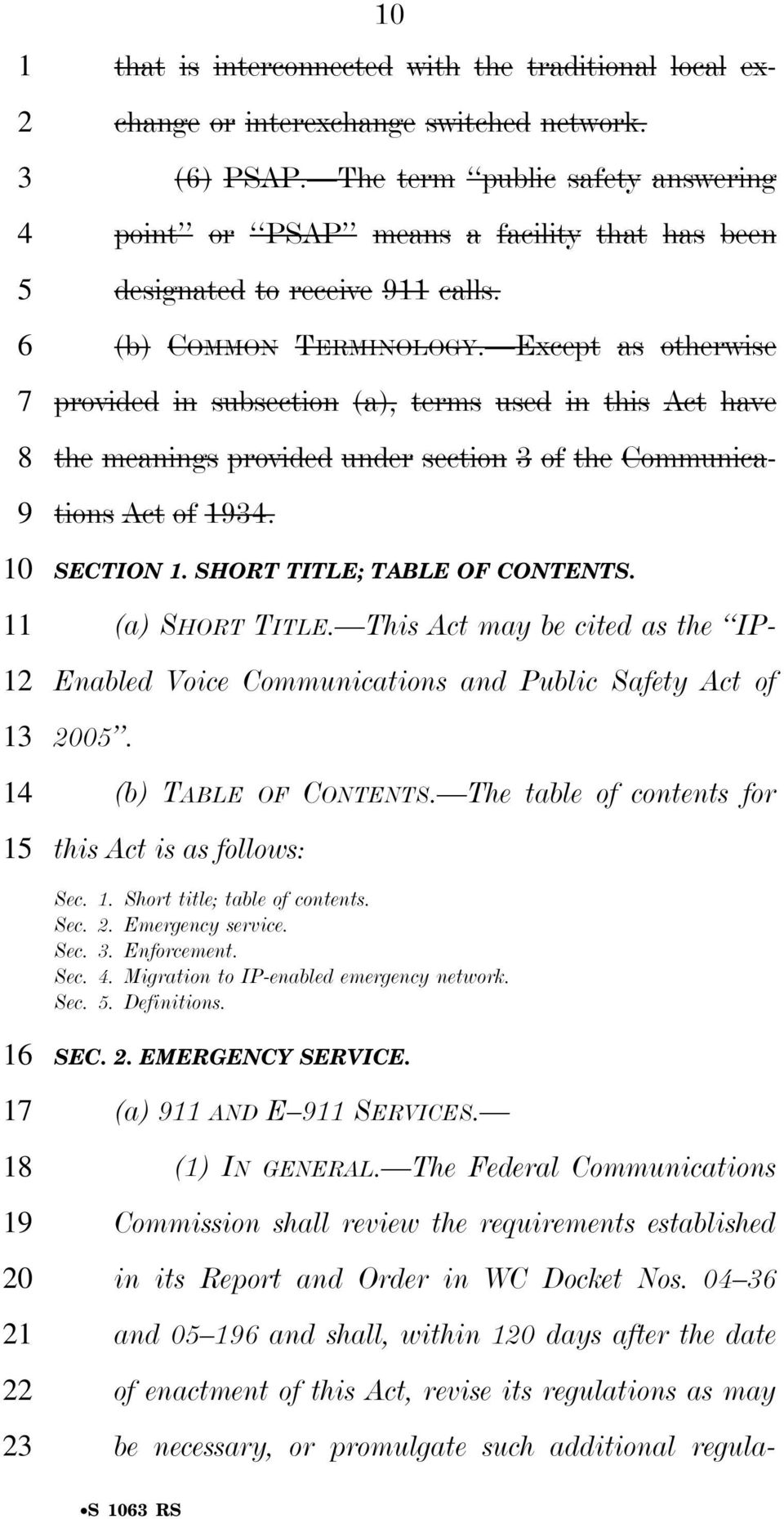 Except as otherwise provided in subsection (a), terms used in this Act have the meanings provided under section of the Communications Act of 1. SECTION 1. SHORT TITLE; TABLE OF CONTENTS.