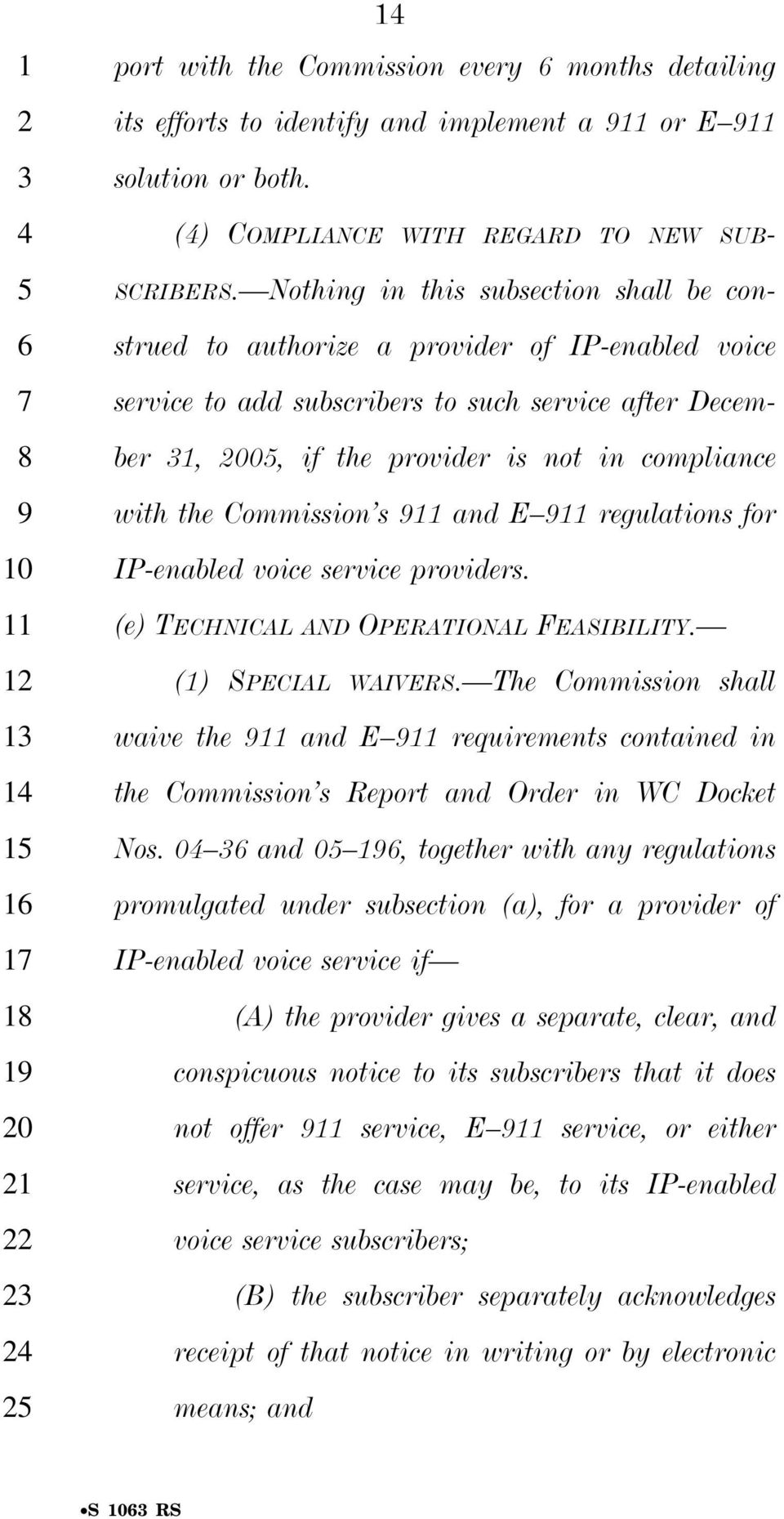 the Commission s and E regulations for IP-enabled voice service providers. (e) TECHNICAL AND OPERATIONAL FEASIBILITY. (1) SPECIAL WAIVERS.