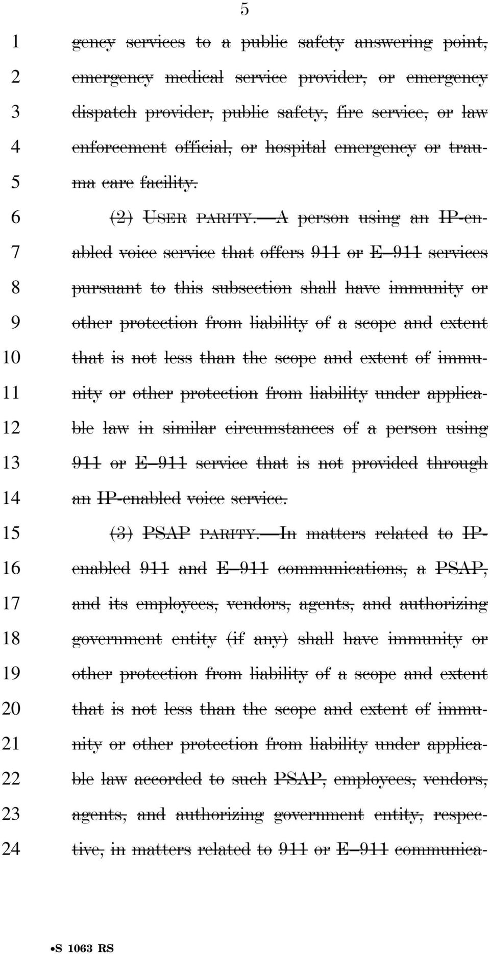 A person using an IP-enabled voice service that offers or E services pursuant to this subsection shall have immunity or other protection from liability of a scope and extent that is not less than the