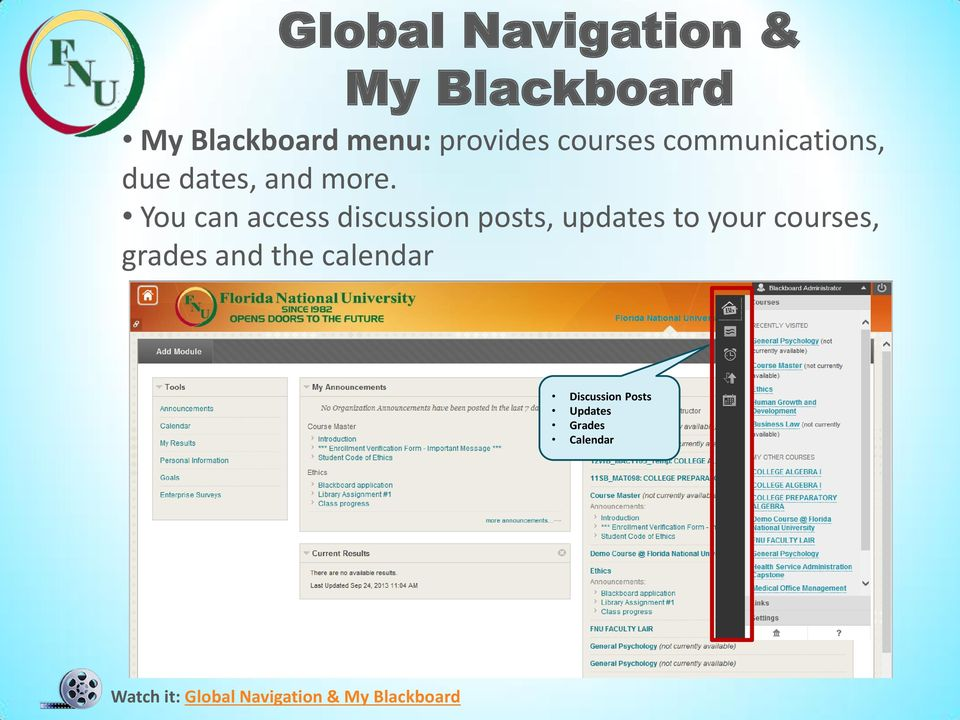 You can access discussion posts, updates to your courses, grades and