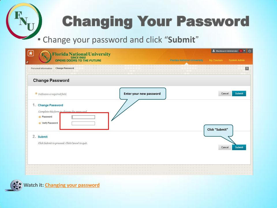 Enter your new password Click