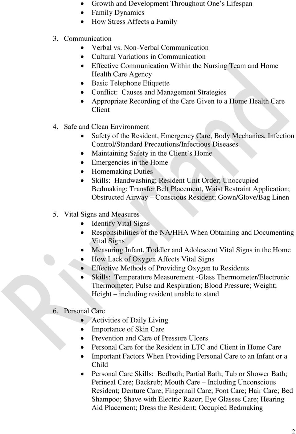 Strategies Appropriate Recording of the Care Given to a Home Health Care Client 4.