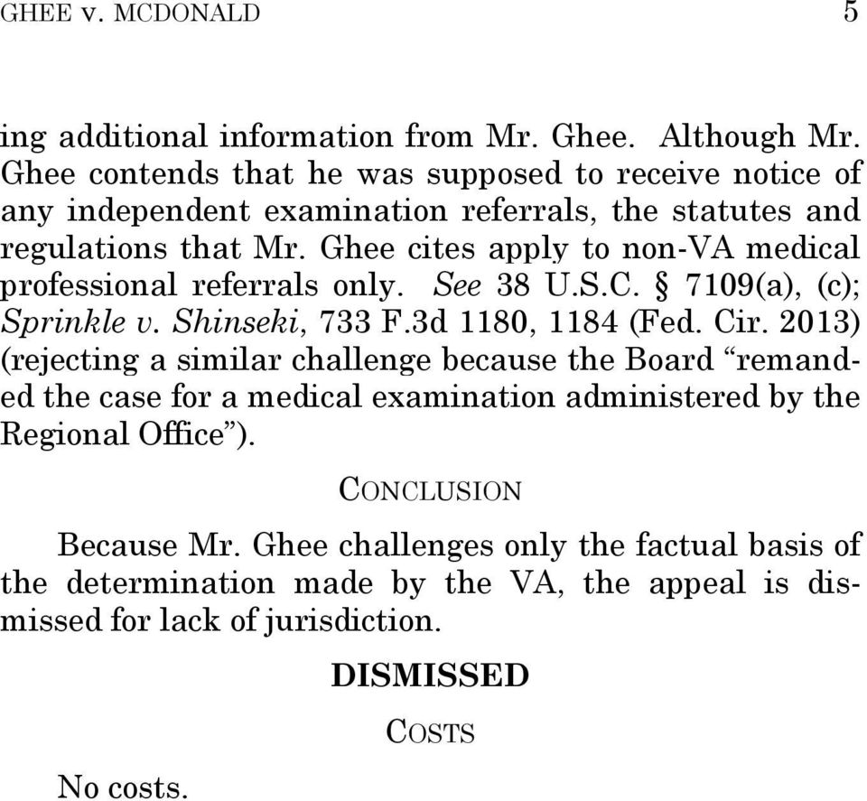 Ghee cites apply to non-va medical professional referrals only. See 38 U.S.C. 7109(a), (c); Sprinkle v. Shinseki, 733 F.3d 1180, 1184 (Fed. Cir.