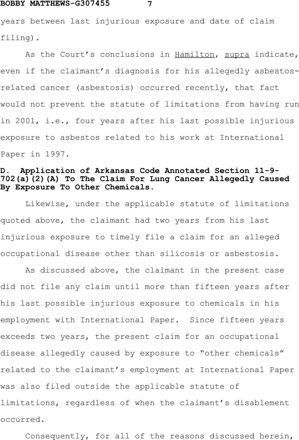 statute of limitations from having run in 2001, i.e., four years after his last possible injurious exposure to asbestos related to his work at International Paper in 1997. D.