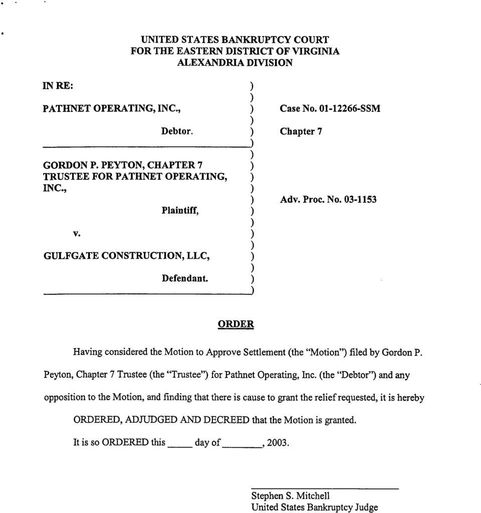 03-53 ORDER Having considered the Motion to Approve Settlement (the Motion filed by Gordon P. Peyton, Chapter 7 Trustee (the Trustee for Pathnet Operating, Inc.