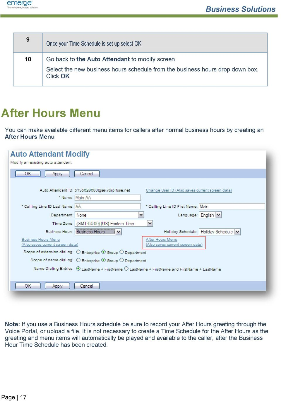 Click OK After Hours Menu You can make available different menu items for callers after normal business hours by creating an After Hours Menu Note: If you use a