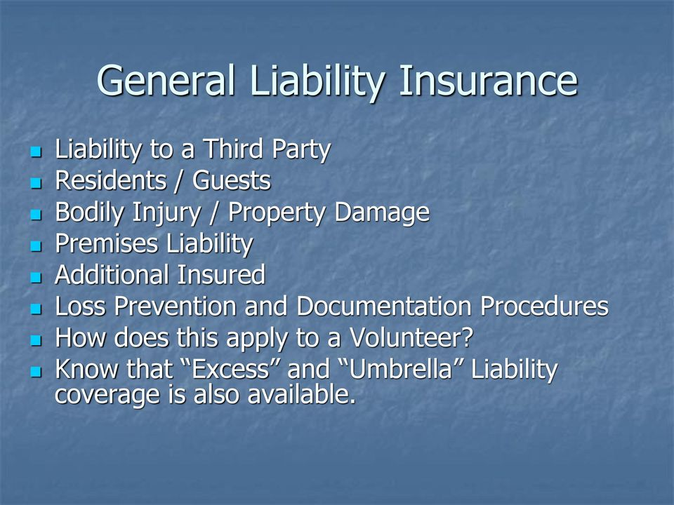 Insured Loss Prevention and Documentation Procedures How does this apply