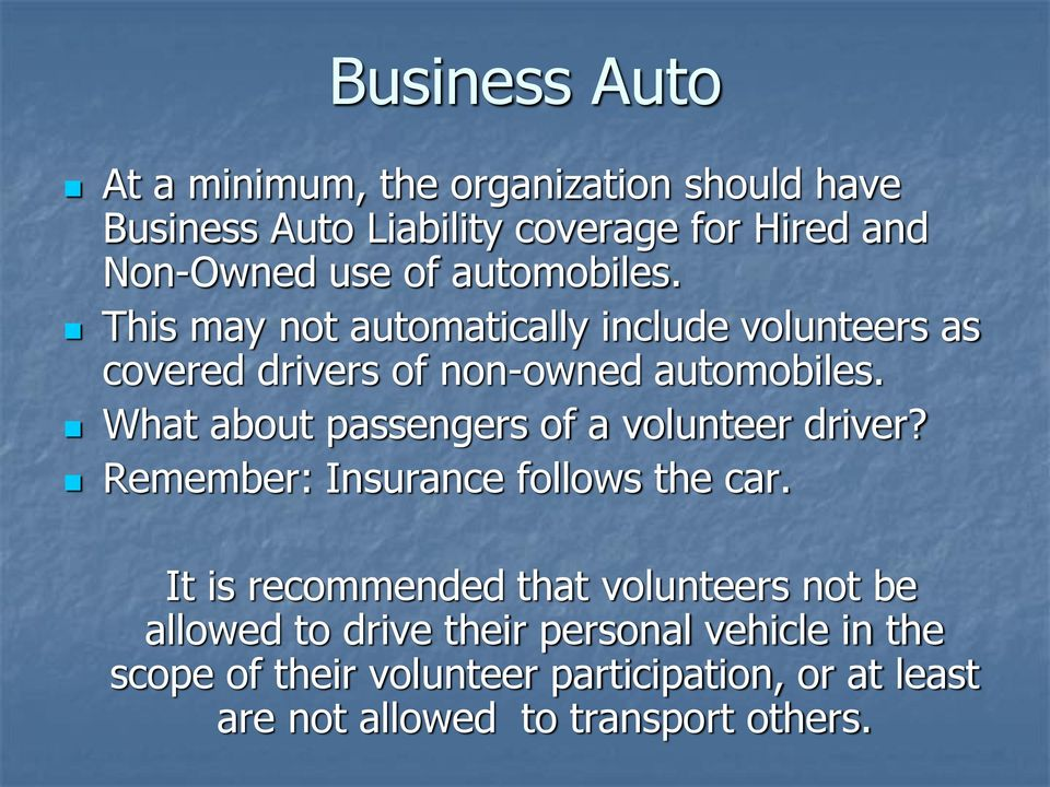 What about passengers of a volunteer driver? Remember: Insurance follows the car.