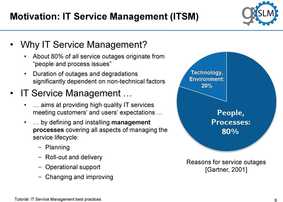 non-technical factors IT Service Management aims at providing high quality IT services meeting customers and users expectations by defining