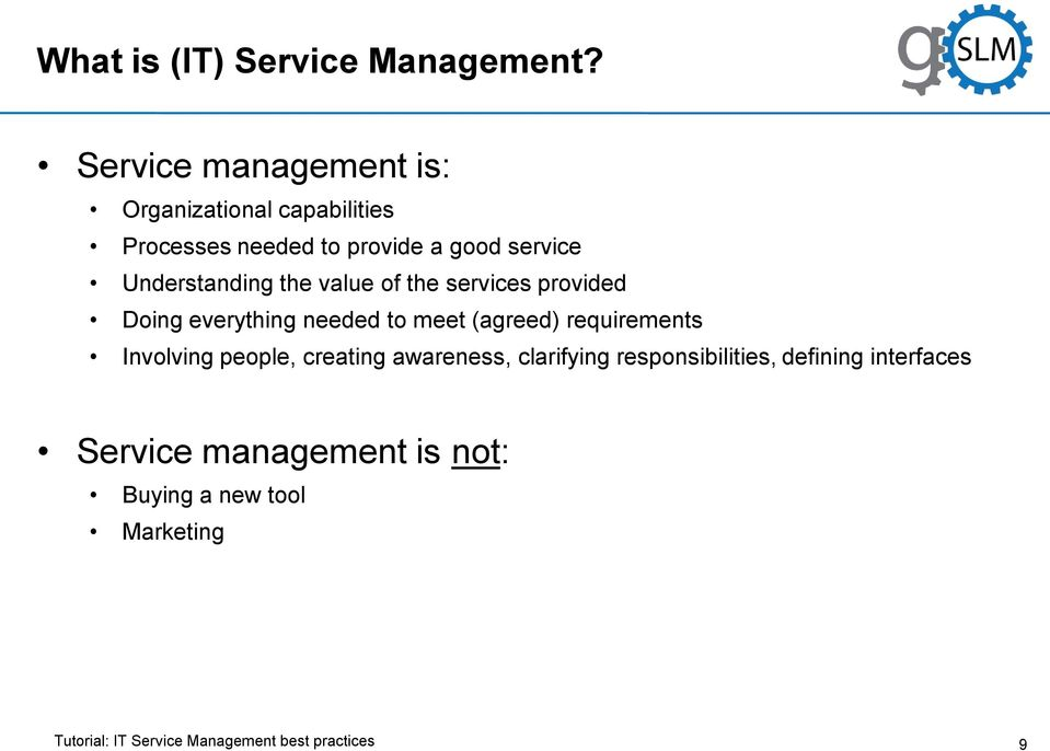 Understanding the value of the services provided Doing everything needed to meet (agreed)