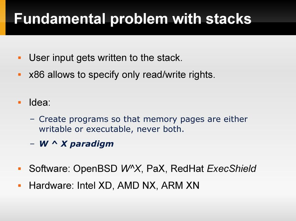 Idea: Create programs so that memory pages are either writable or