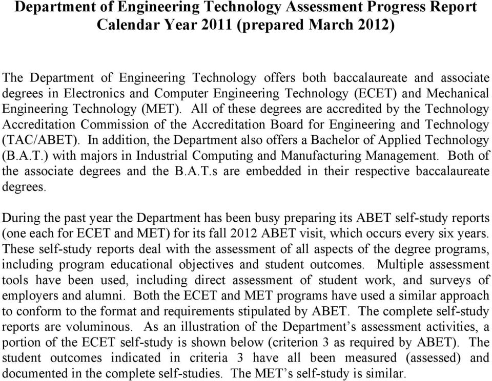 All of these degrees are accredited by the Technology Accreditation Commission of the Accreditation Board for Engineering and Technology (TAC/ABET).