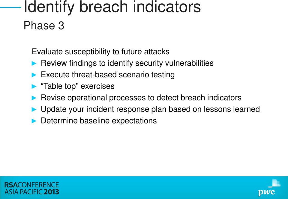 Table top exercises Revise operational processes to detect breach indicators Update