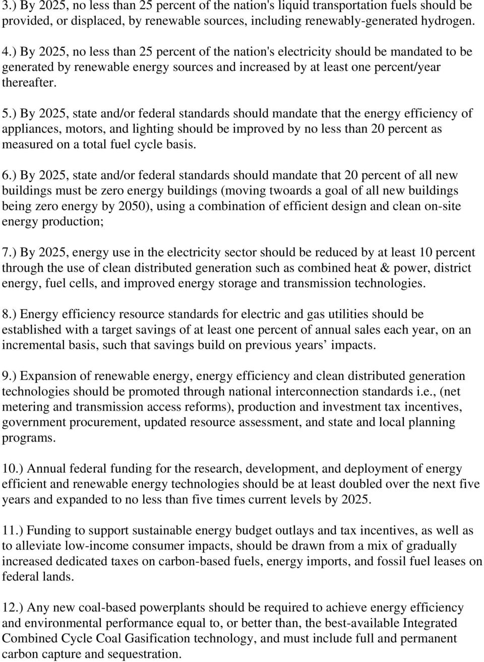 ) By 2025, state and/or federal standards should mandate that the energy efficiency of appliances, motors, and lighting should be improved by no less than 20 percent as measured on a total fuel cycle